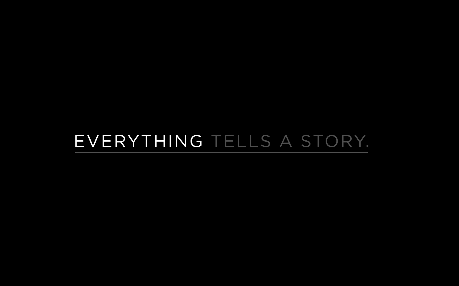 Everything Tells A Story
